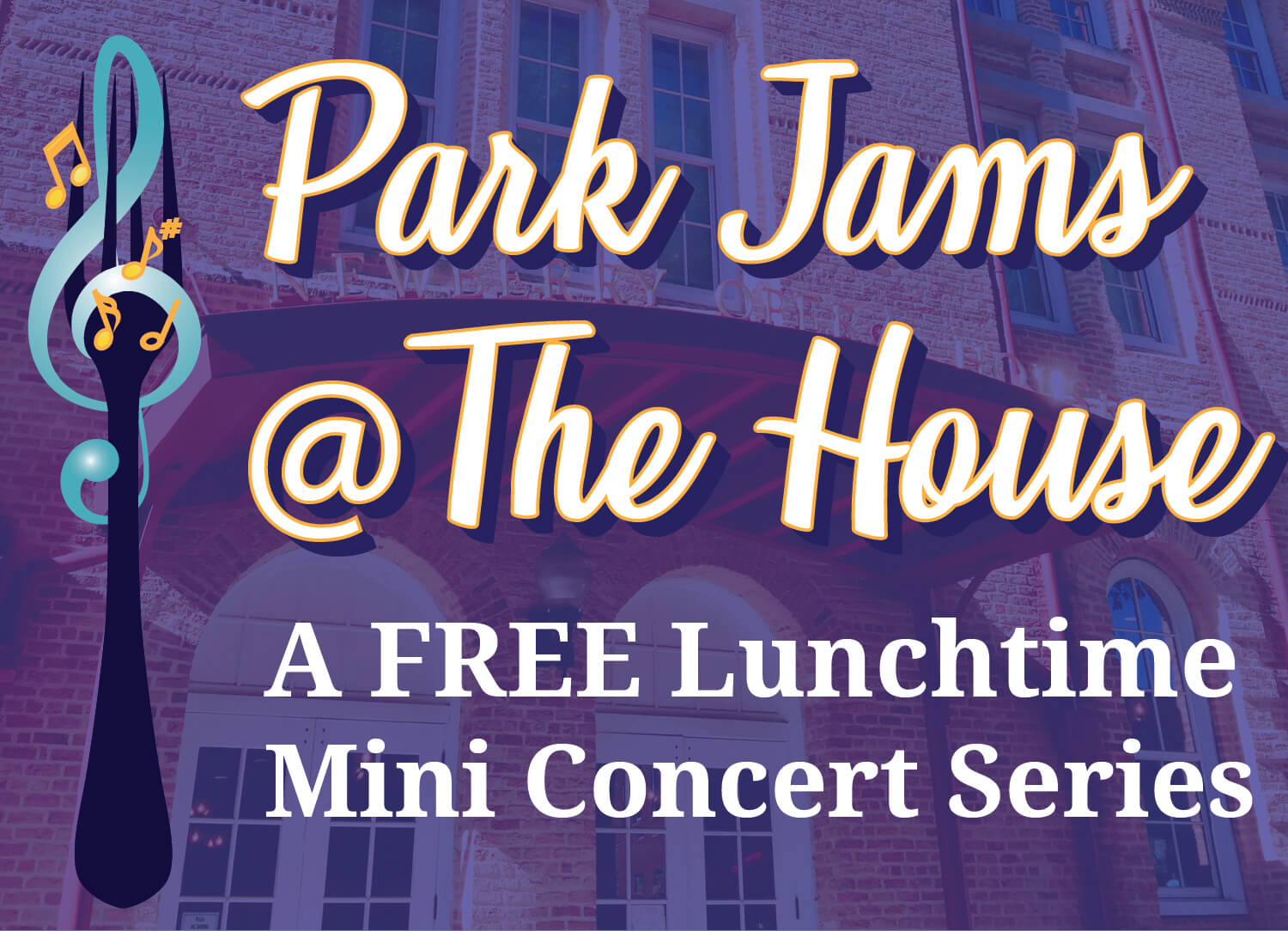 FREE Lunchtime Park Jams @ The House